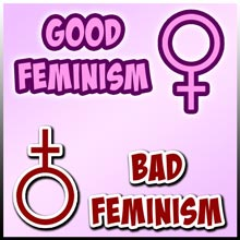 Good Feminism, Bad Feminism by C-Section Comics