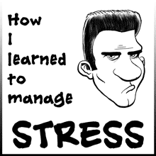 How I Learned to Manage Stress